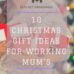 10 Christmas Gift Ideas for Working Mum's