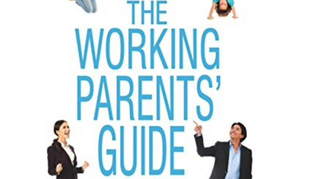 The working parents guide, to raising happy and confident children :Review