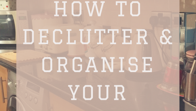 How to declutter & organise your Kitchen