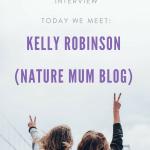 Meet the Working Mum – Kelly from Nature Mum Blog