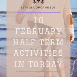 10 February Half Term Activities in Torbay