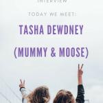 Meet the Working Mum – Tasha Dewdney from Mummy and Moose