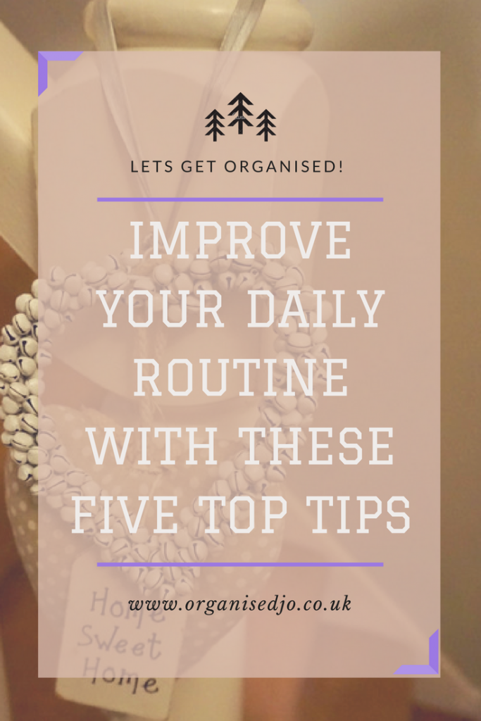 Improve your daily routine with these five tips
