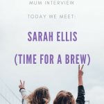 Meet the Working Mum – Sarah Ellis – Time for a Brew