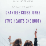 Meet the Working Mum – Chantele Cross-Jones – Two Hearts one Roof