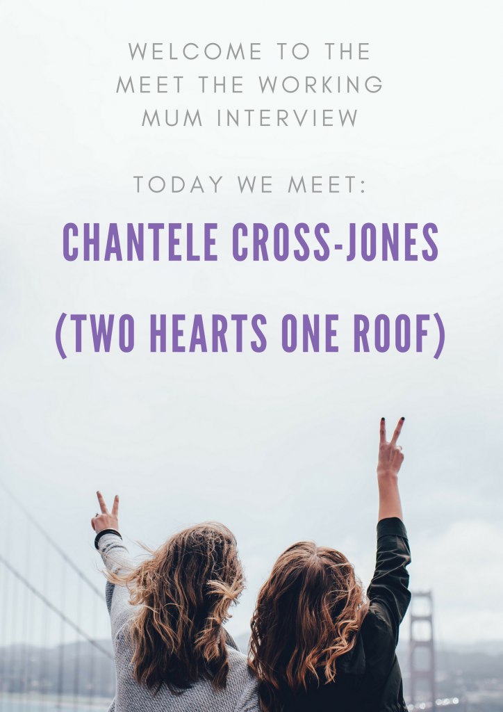 Meet the Working Mum Chantele Cross-Jones