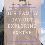 Our family day out exploring Exeter