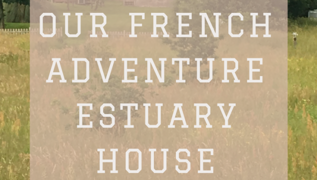 Our French Adventure at Estuary House