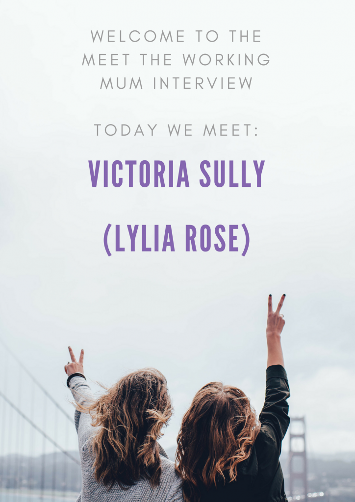 Meet the Working Mum interview with Victoria Sully from Lylia Rose