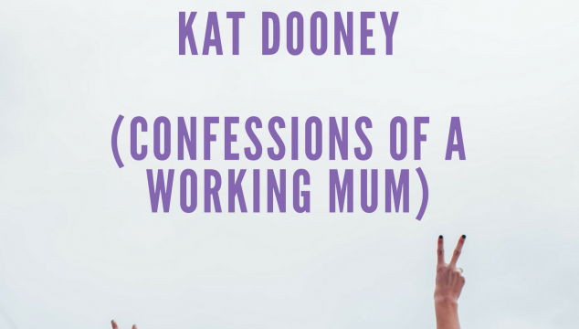 Meet the Working Mum – Kat Dooney – Confessions of a Working a mum