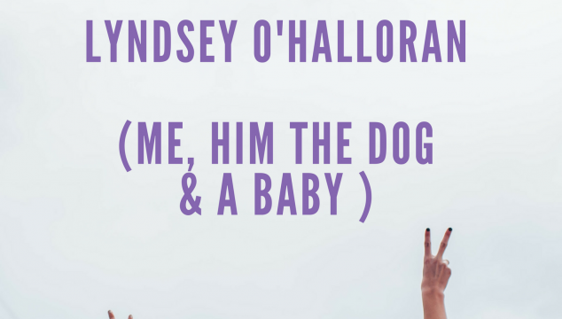 Meet the Working Mum – Lyndsey O'Halloran- Me Him the Dog and Baby
