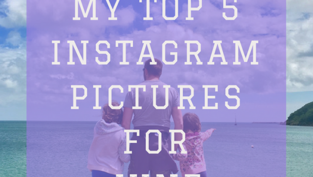 My top 5 pictures from Instagram in June