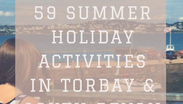 59 Summer holiday activities in Torbay & South Devon