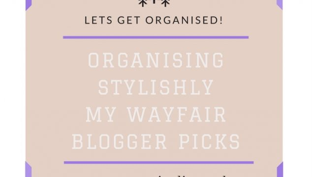 Organising stylishly – My Wayfair Blogger Picks