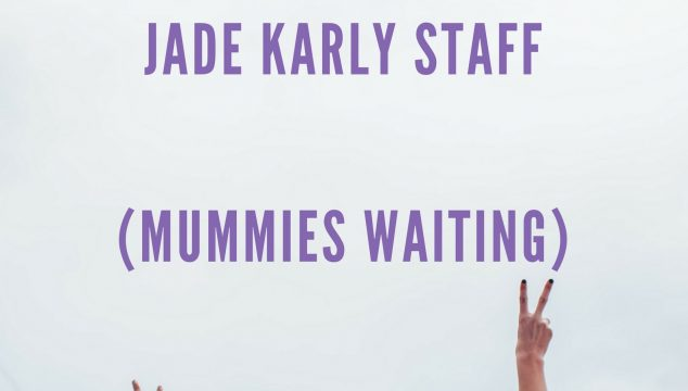 Meet the Working Mum – Jade Karly Staff- Mummies Waiting