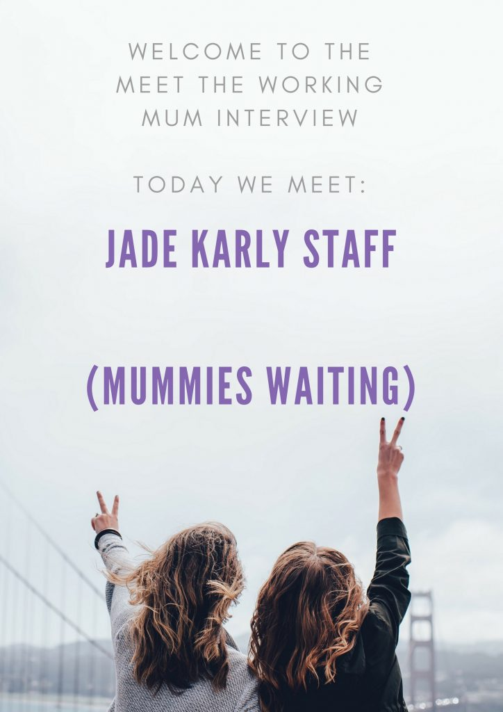 In this weeks Meet the Working Mum we meet Jade Karly Staff
