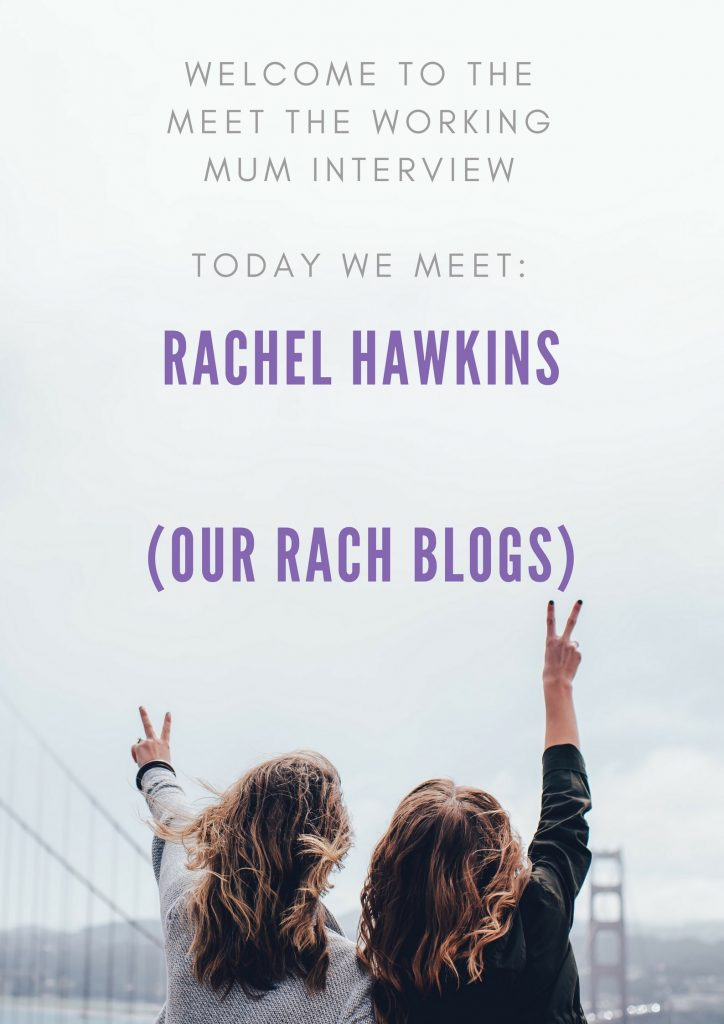 Meet the Working Mum Interview with Rachel Hawkins